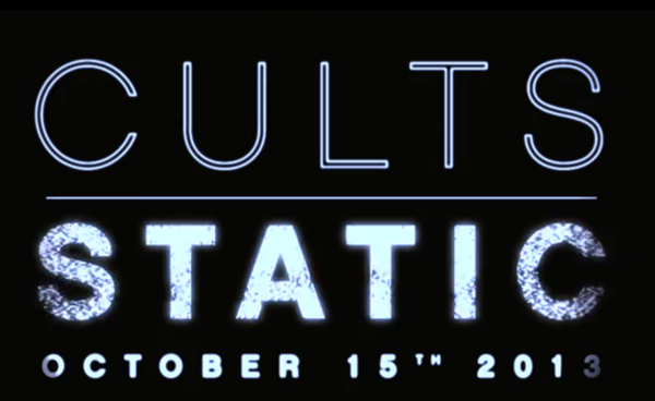 cultsstatic Cults to release sophomore album, Static, in October
