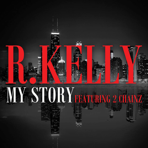 r kelly my story Listen to R. Kellys new single, My Story, featuring 2 Chainz