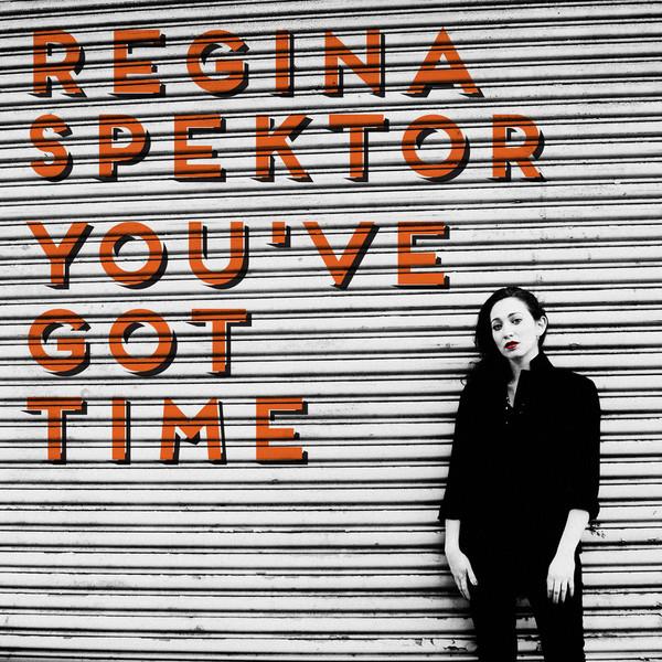 Regina Spektor Youve Got Time
