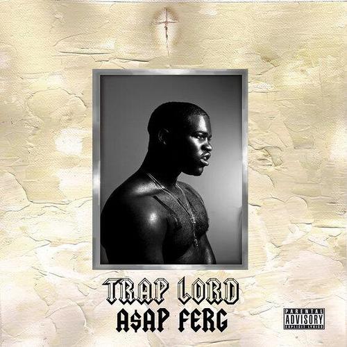 asapfergtrap Stream ASAP Fergs debut album, Trap Lord