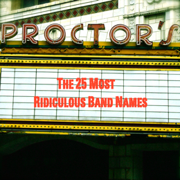 The 25 Most Ridiculous Band Names