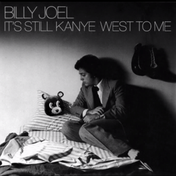 billyjoelkanye Heres the Kanye West Billy Joel mash up youve been waiting for