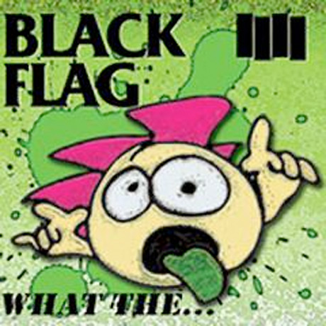 blackflagwhathe Greg Ginns Black Flag to release What The..., their first new album in 28 years