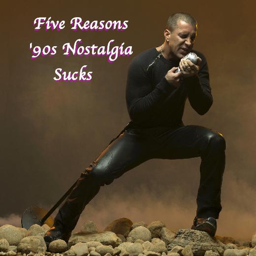 90snostalgiathumb Five Reasons 90s Nostalgia Sucks