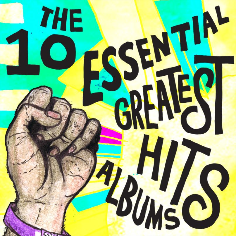 The 10 Essential Greatest Hits Albums