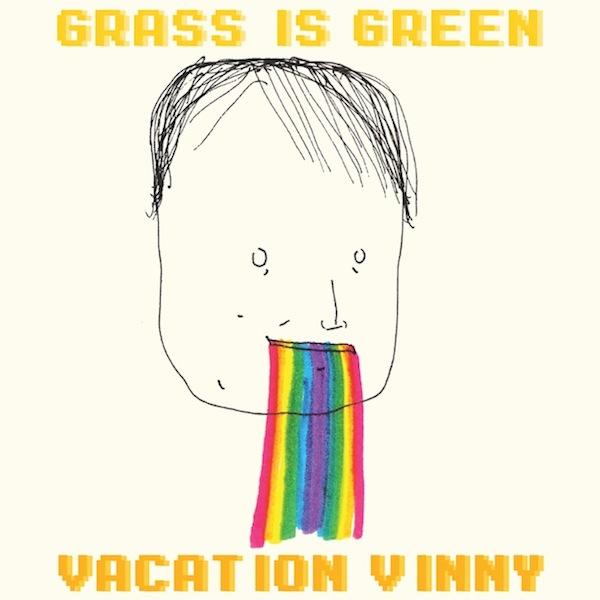 Grass Is Green - Vacation Vinny