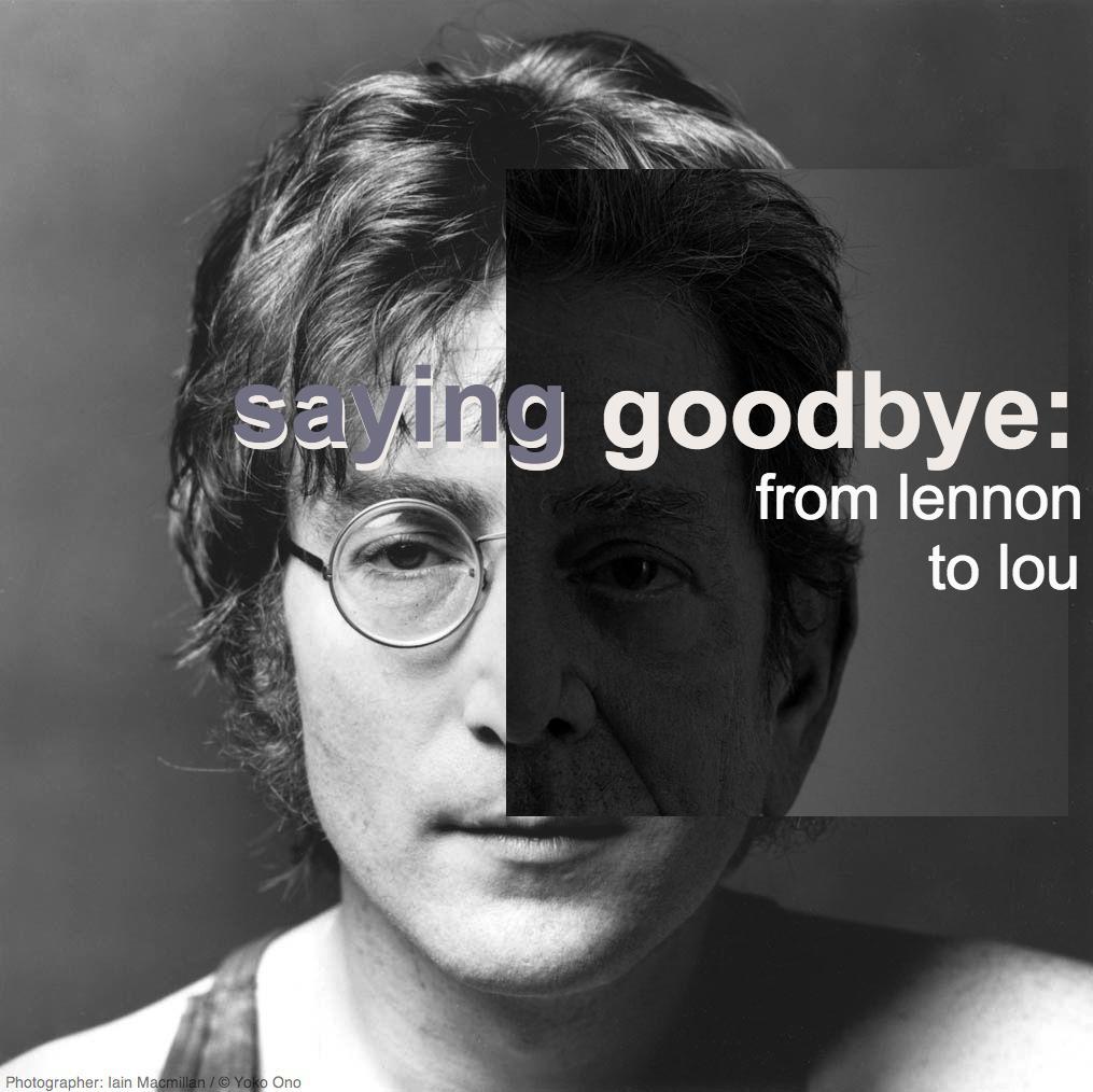 sayinggoodbye Saying Goodbye: From Lennon to Lou