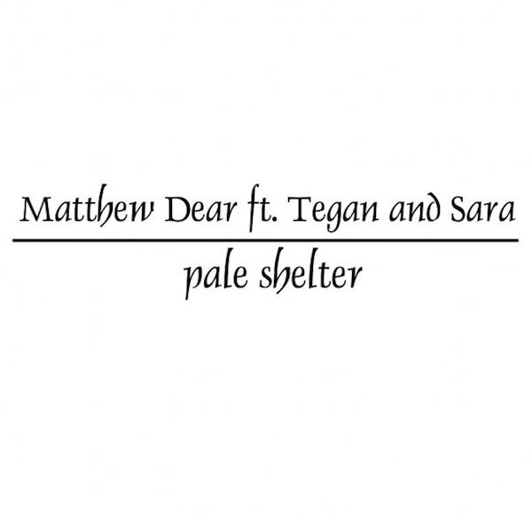 Matthew Dear, Tegan and Sara - Tears for Fears