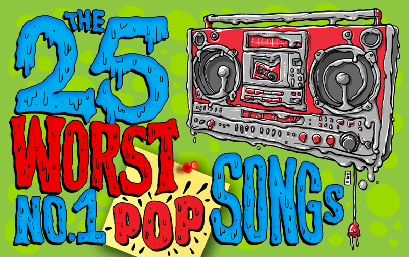 The 25 Worst No  1 Pop Songs