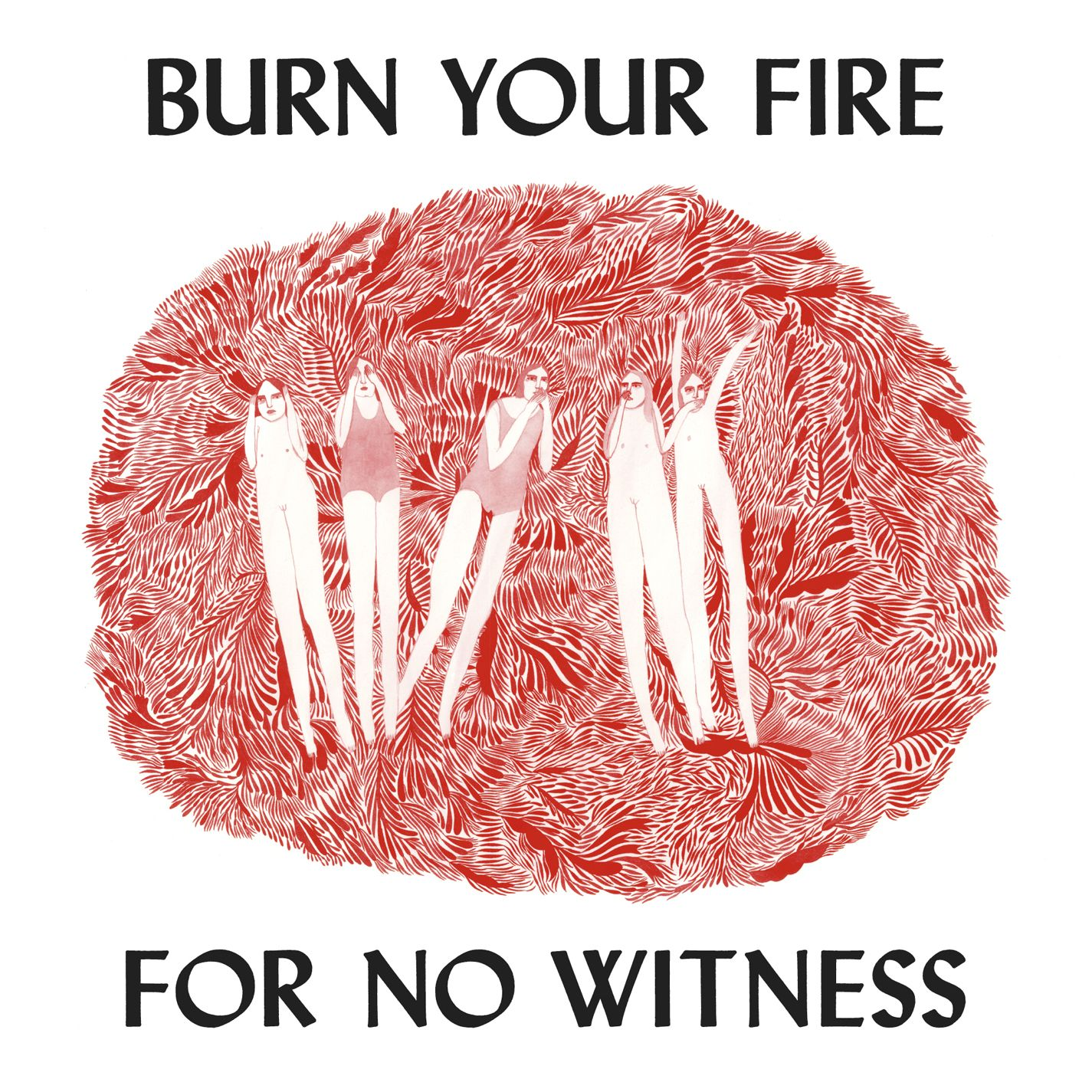 Burn-Your-Fire-For-No-Witness-cover