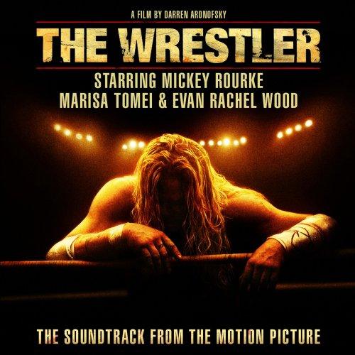 wrestler The 30 Best Songs from Movie Soundtracks