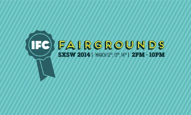ifc fairgrounds Top 12 Parties at SXSW 2014