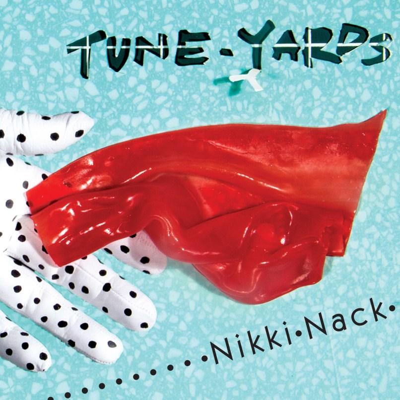 Tune Yards NikkiNack