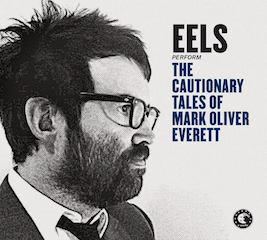 Album Review Eels The Cautionary Tales Of Mark Oliver Everett Consequence Of Sound