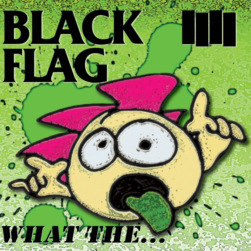 BLACK-FLAG-What-The…