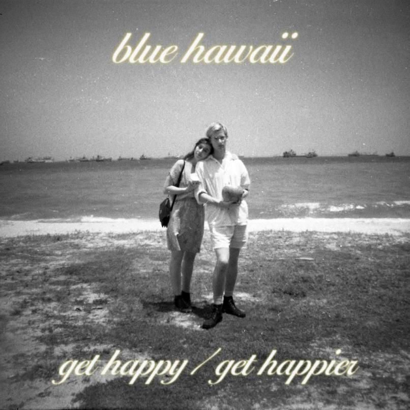 Blue Hawaii Get Happy Get Happier