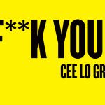 Cee-Lo Fuck You