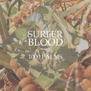 1000 Palms album cover - Surfer Blood