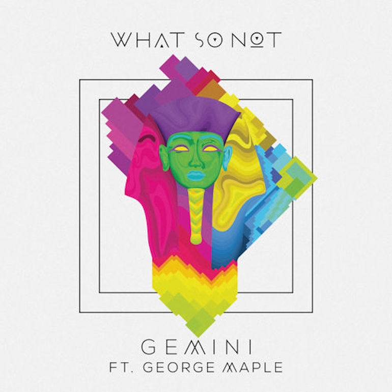 what so not george maple gemini Top 10 Songs of the Week (4/3)