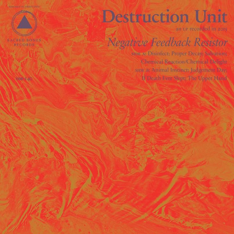 Destruction Unit - Negative Feedback Resistor album