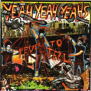 yeah yeah yeahs fever to tell The 50 Albums That Shaped Punk Rock
