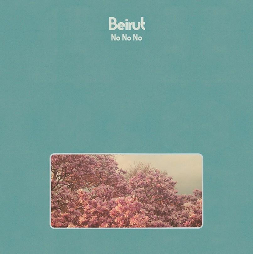 beirut no no no album stream listen Beirut: Breaking Down the Walls