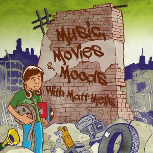 Music, Movies & Moods with Matt Melis