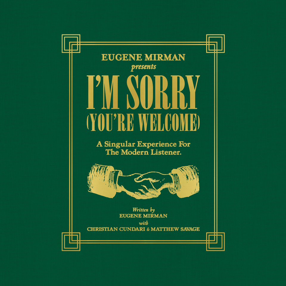 eugene mirman i'm sorry you're welcome