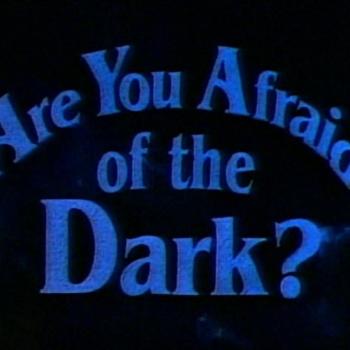 are-you-afraid-dark