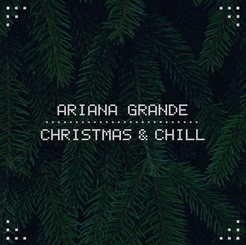 ariana grande christmas chill ep Stream: Ariana Grandes surprise holiday EP Christmas & Chill