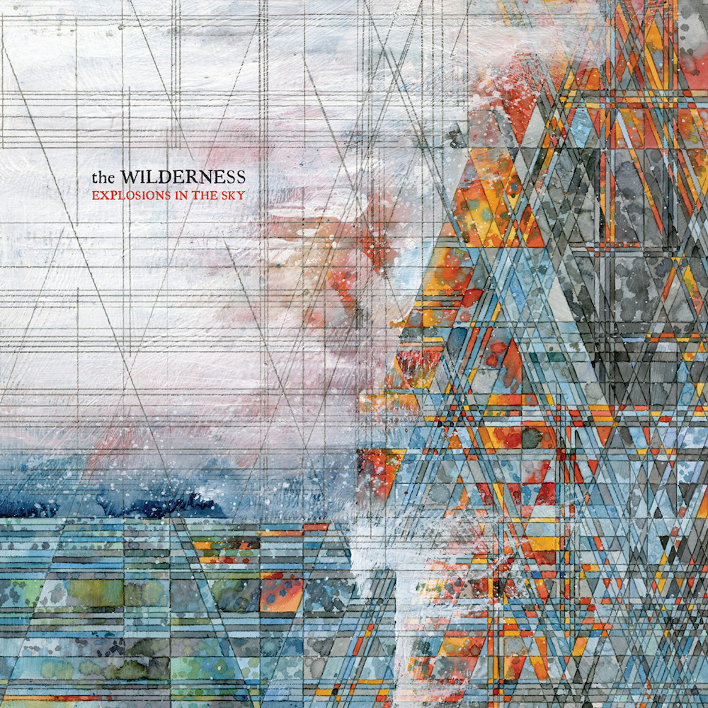 explosions the sky wilderness new album cover Explosions in the Sky announce new album, The Wilderness, share Disintegration Anxiety    listen