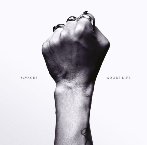 savages adore life album stream Top 50 Songs of 2016