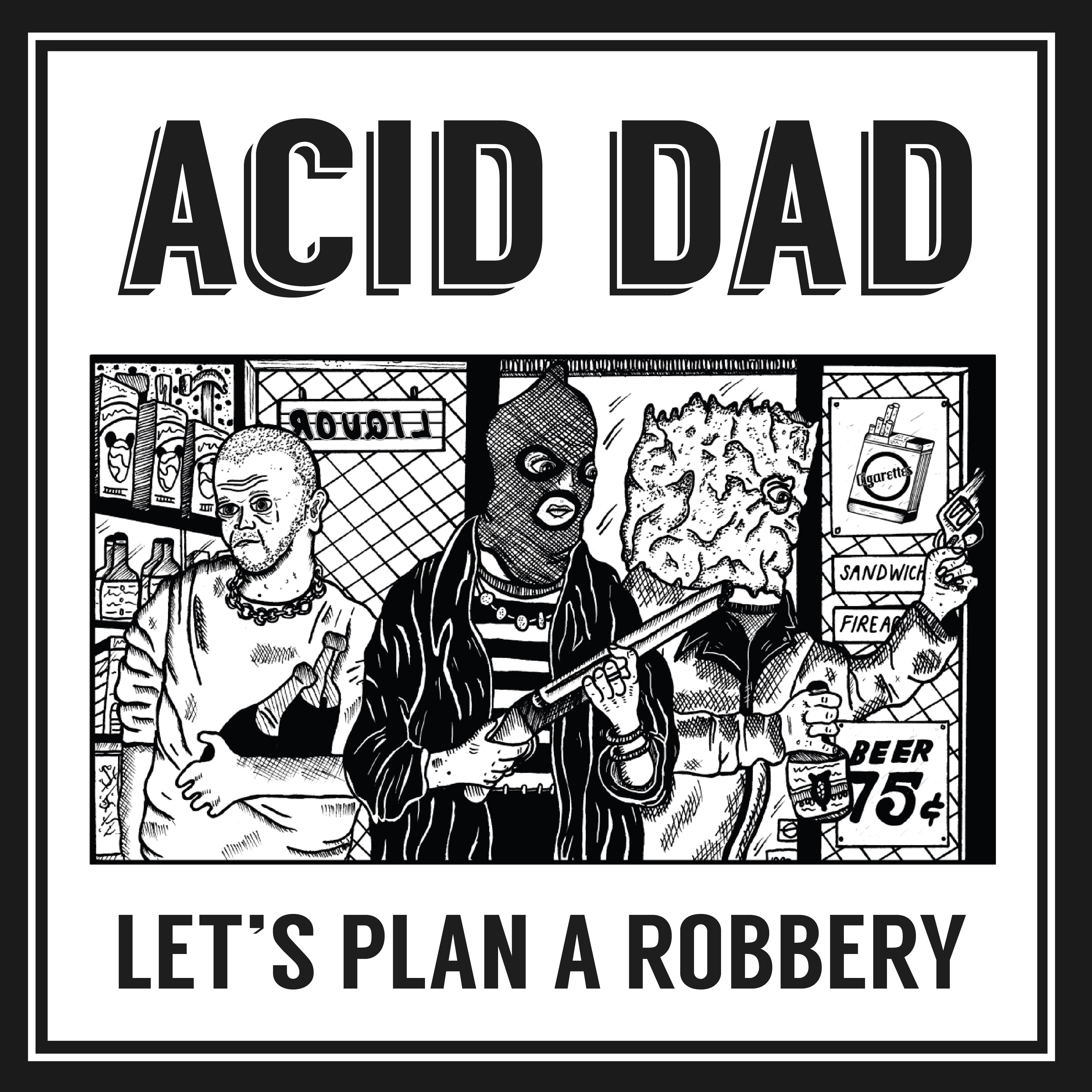 acid dad lets plan a robbery cover-01