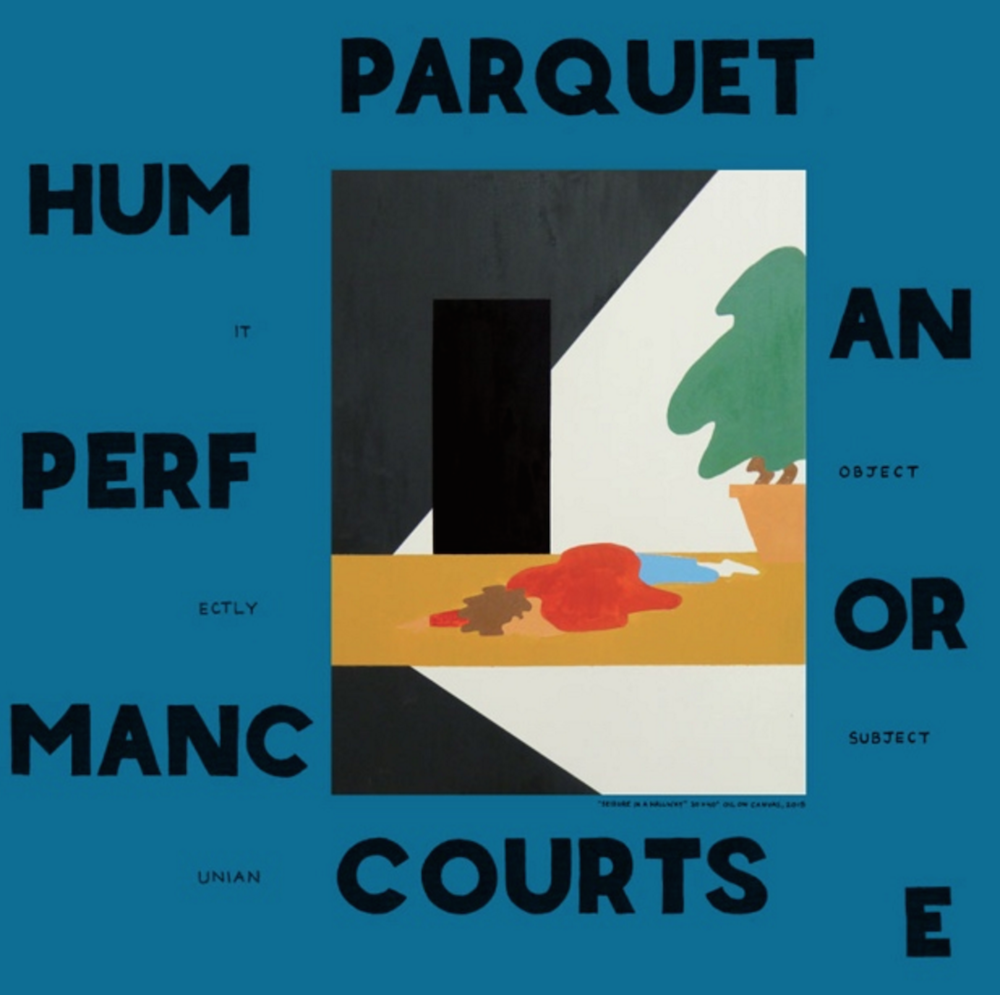 parquet courts human performance album Parquet Courts announce new album, Human Performance, share Dust and Outside    listen