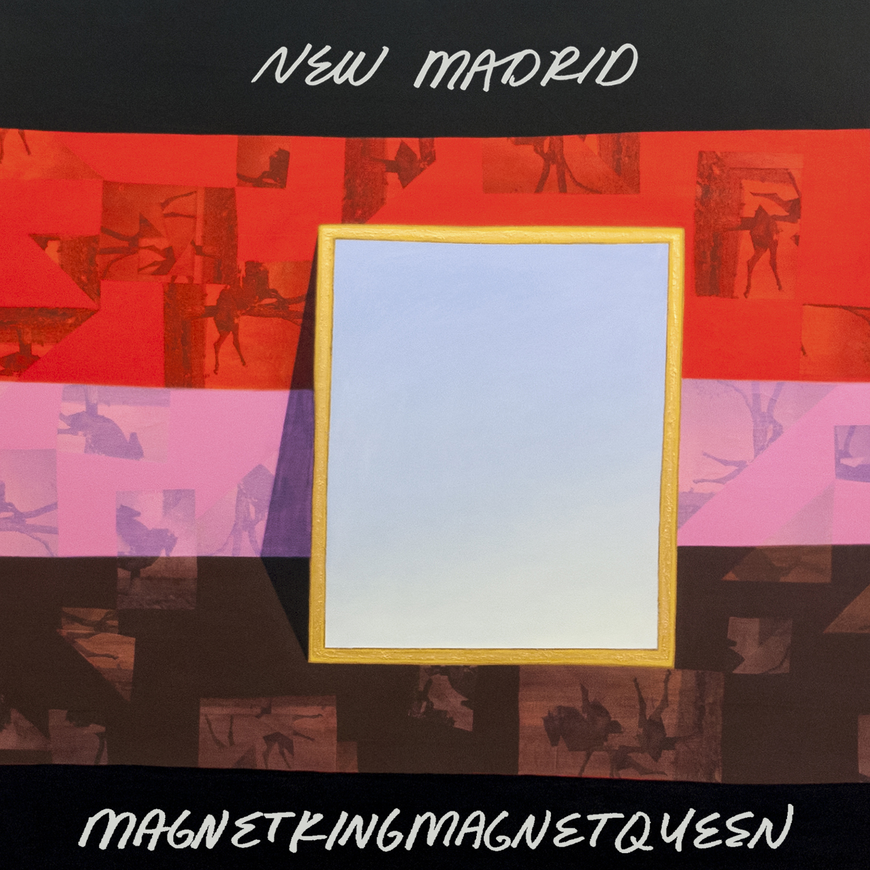 Stream: New Madrid's psychedelic new album magnetkingmagnetqueen