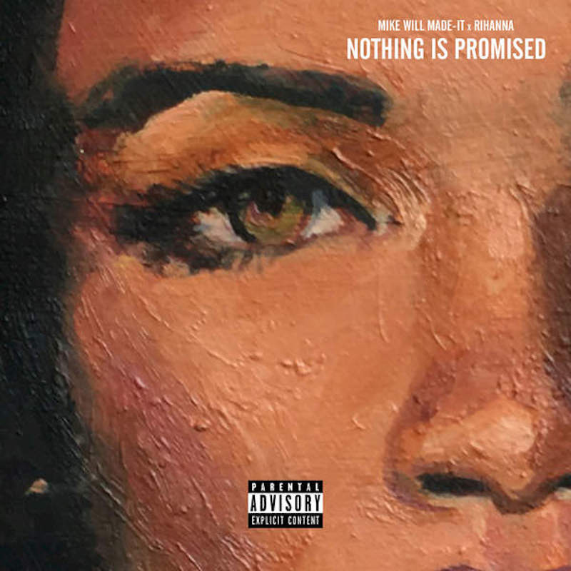 Rihanna and Mike WiLL Made It team up on Nothing is Promised    listen
