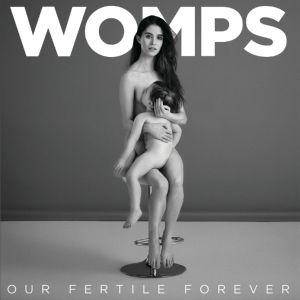 WOMPS FERTILE FOREVER