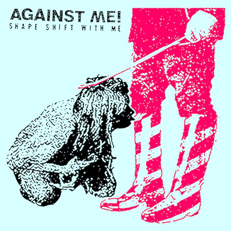 against me shape shift me album new Against Me! announce new album, Shape Shift With Me, share pounding 333    listen