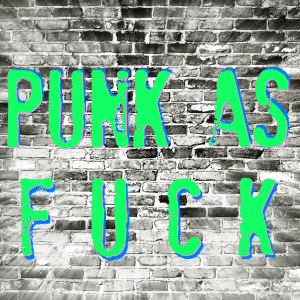 punk as fuck final A Brief History of Punk Rock and Presidential Politics
