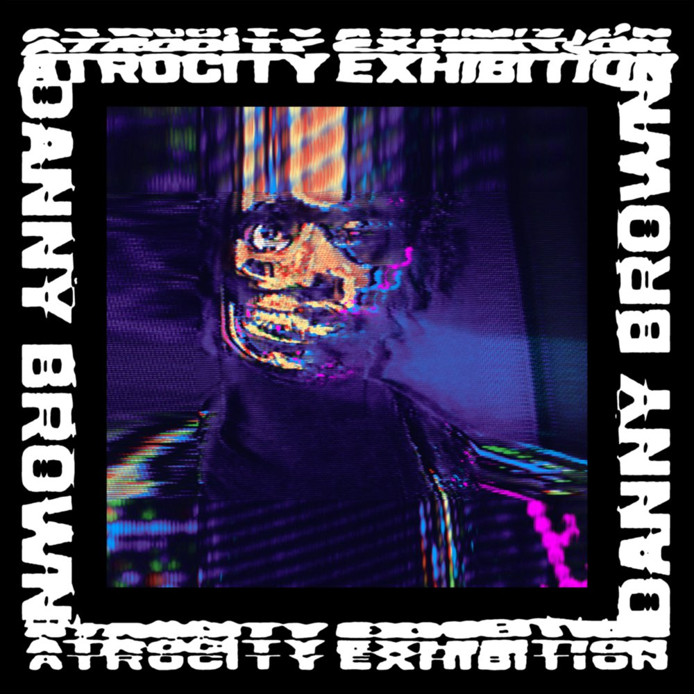 danny brown atrocity exhibition stream album mp3 Stream: Danny Browns new album Atrocity Exhibition