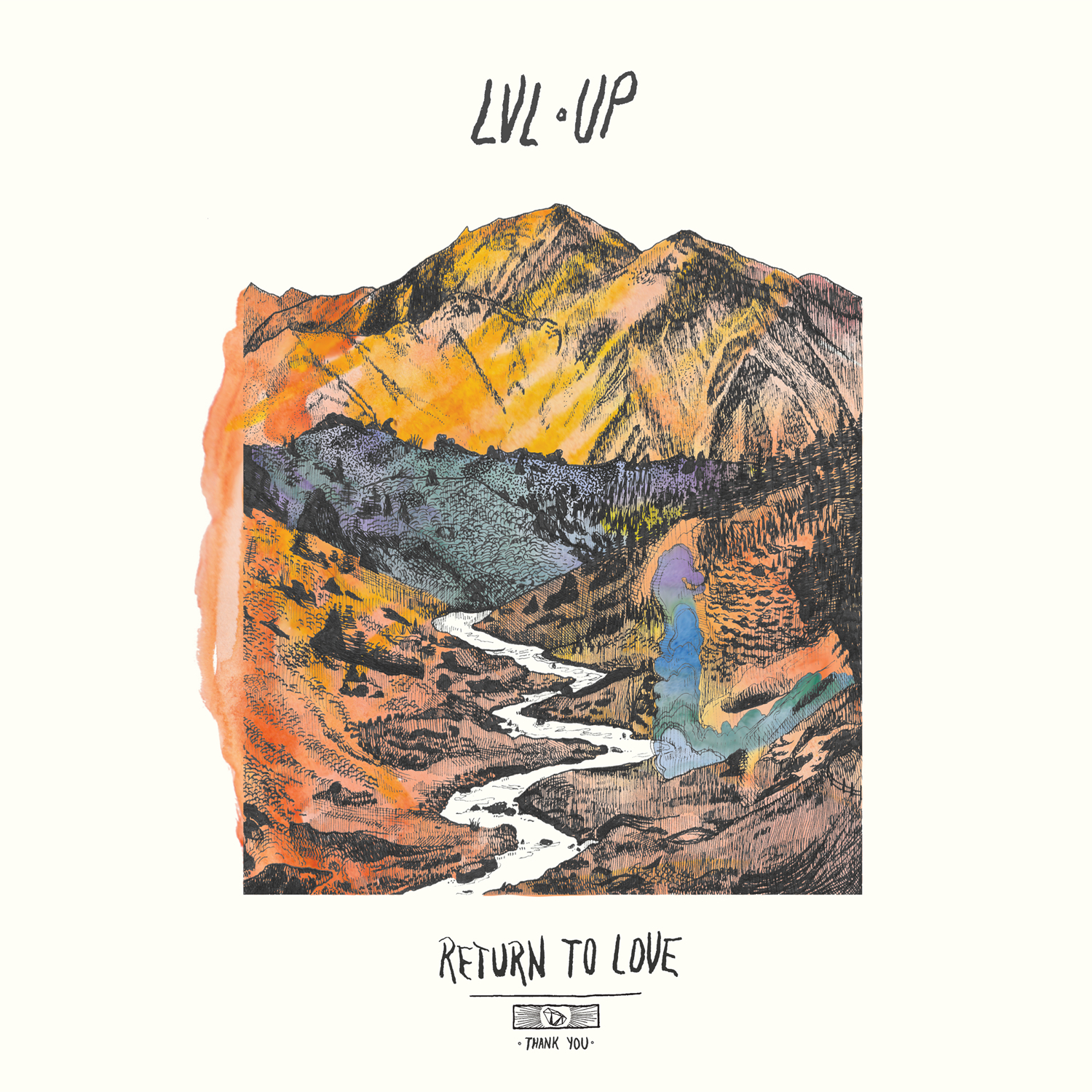 "lvl up return to love album art Newly minted CoSign LVL UP shares chilled out rocker ""Spirit Was""    listen"