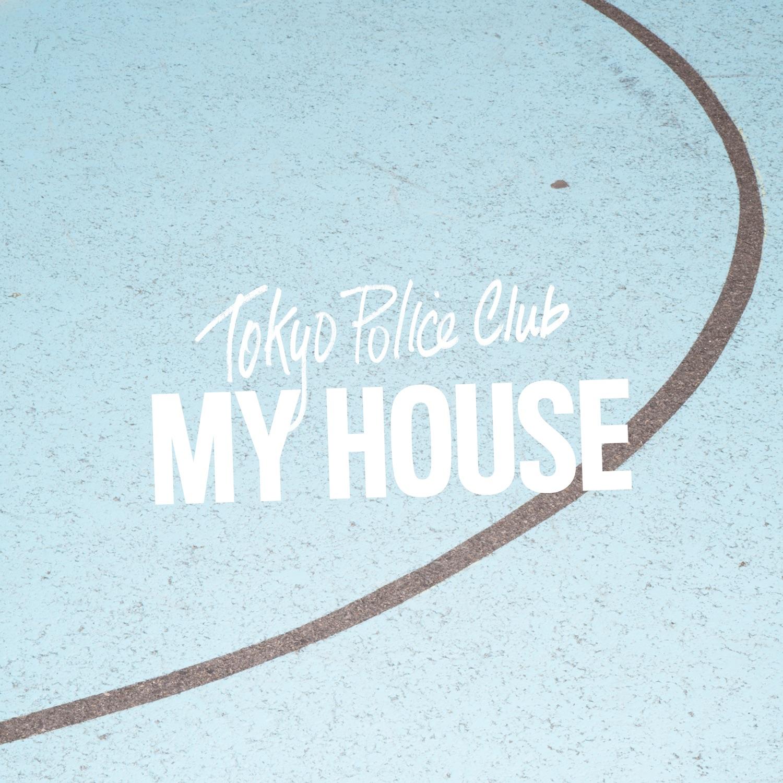 TOKYOPOLICECLUB_MYHOUSE-3000x3000-RGB