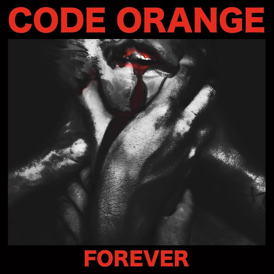 code orange forever album 2017 Code Orange announce new album Forever, share video for title track    watch