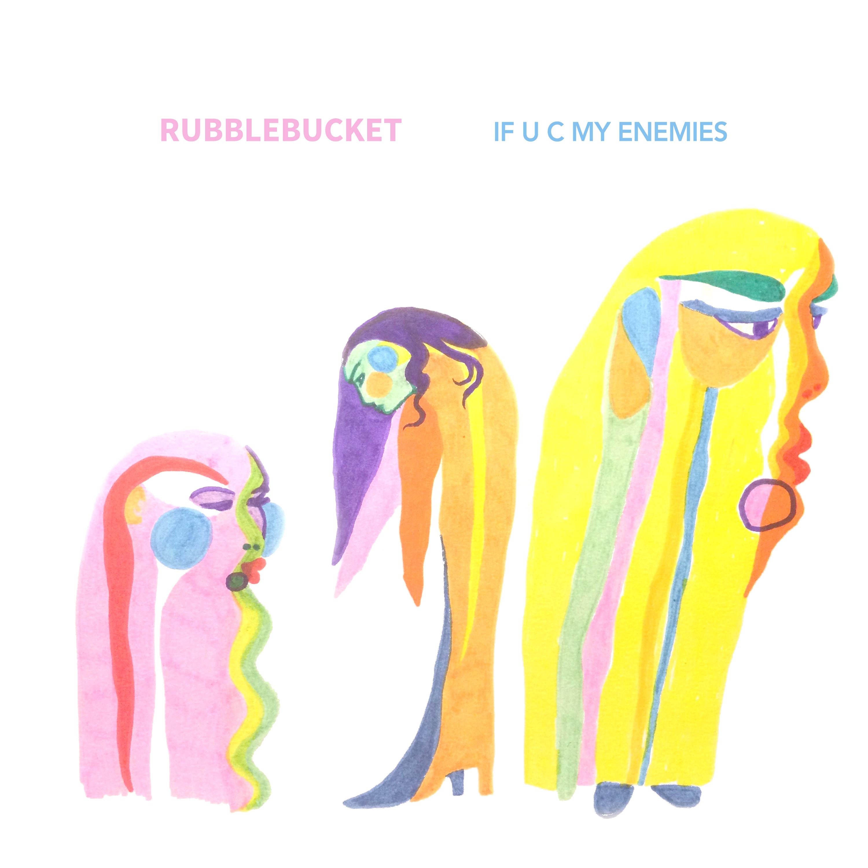 if u c my enemies ep cover Rubblebucket announce If U C My Enemies EP, share new single Donna    listen