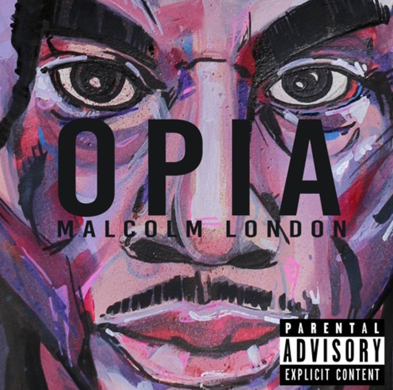 malcolm london opia stream Chicago poet/activist Malcolm London teams up with Vic Mensa, Jamila Woods for new album    stream/download