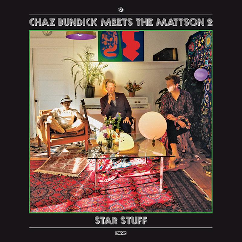v600 chazbundickmeetsthemattson2 starstuff 900 Toro Y Moi announces collaborative album with the Mattson 2, shares Star Stuff    listen