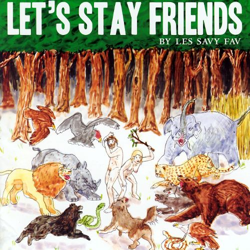 Les Savy Fav Let's Stay Friends