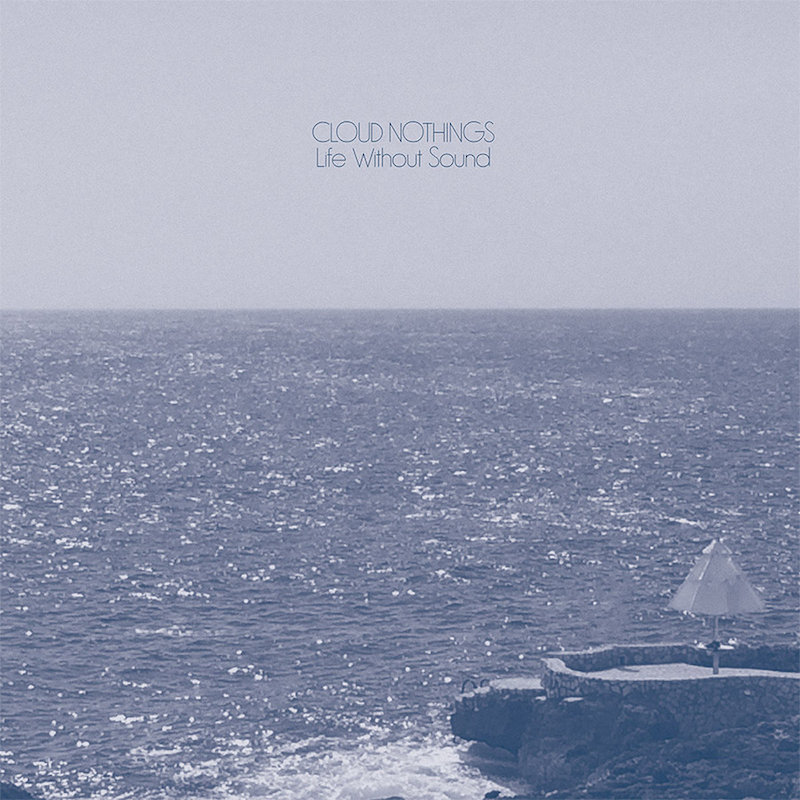 stream cloud nothings life without sound album listen hear Top 50 Albums of 2017
