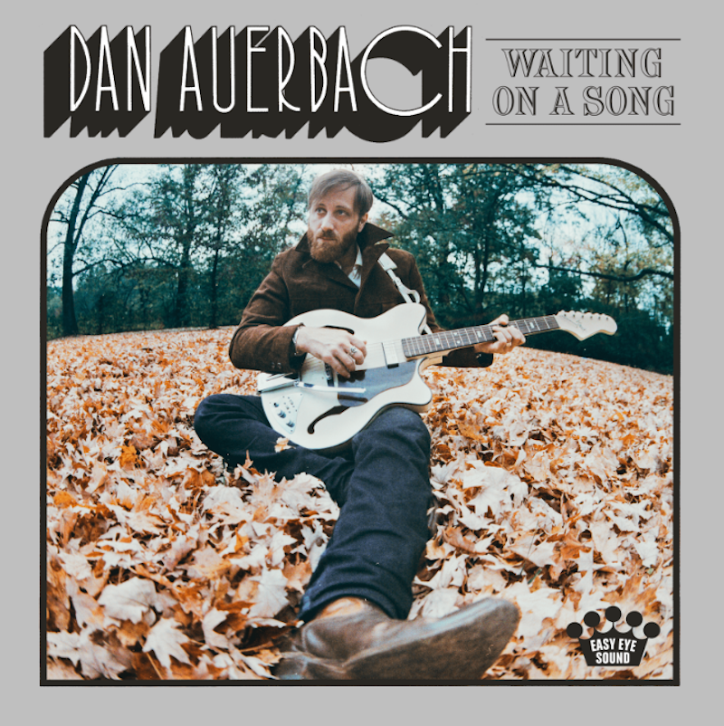 waiting on a song auerbach album Dan Auerbach shares new solo album Waiting on a Song: Stream