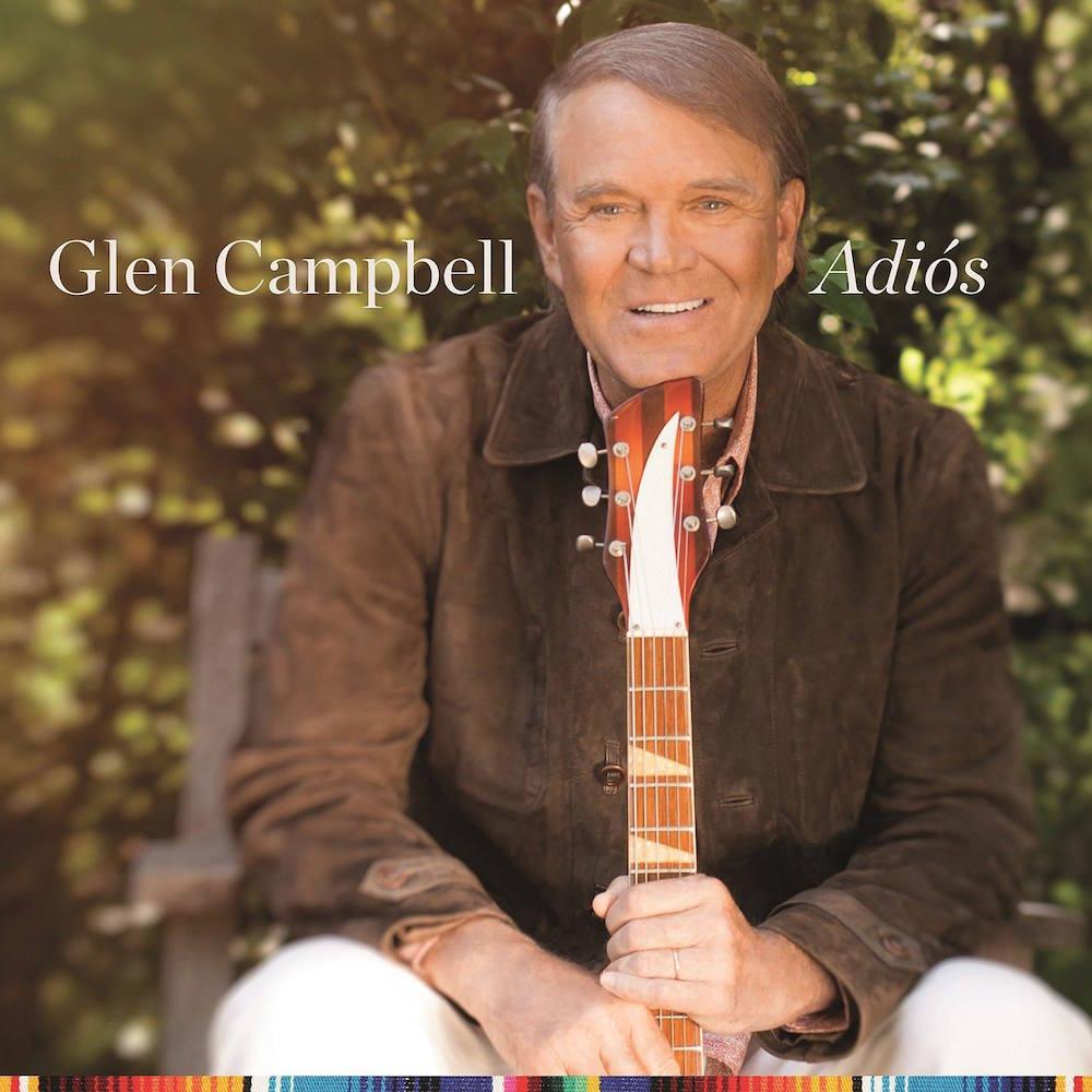 glen campbell adios final album Glen Campbell to release final album Adiós in June